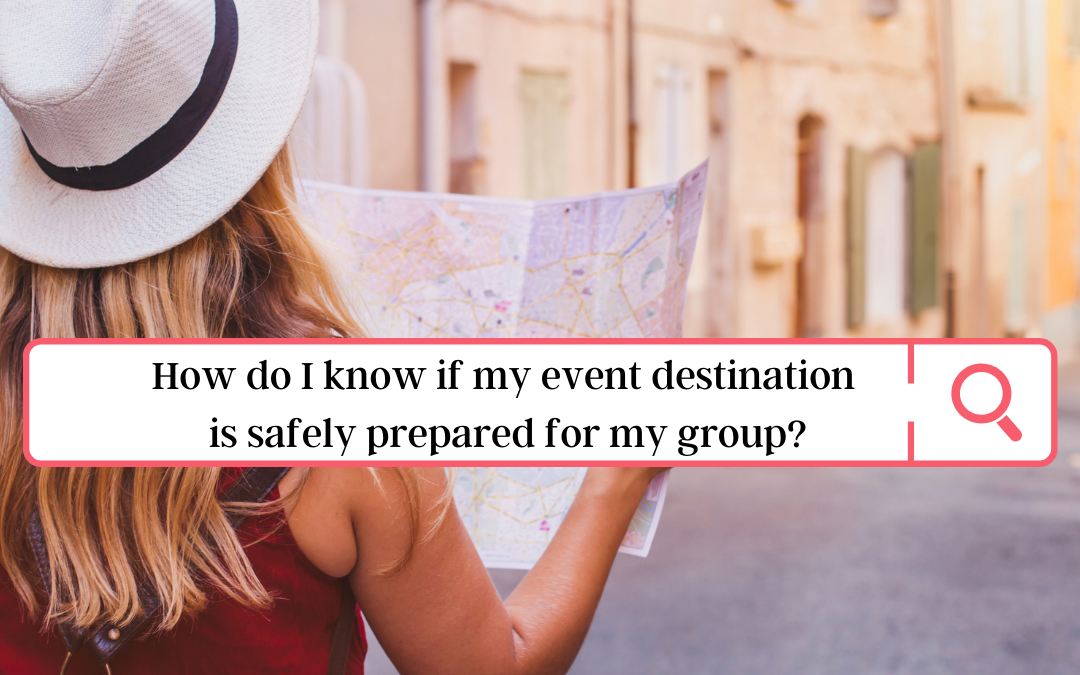 Ask These Questions To Ensure Your Event Destination is Prepared
