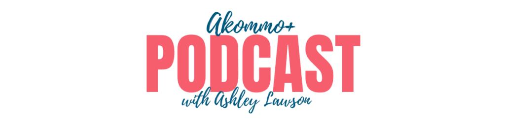 Akommo+ Podcast